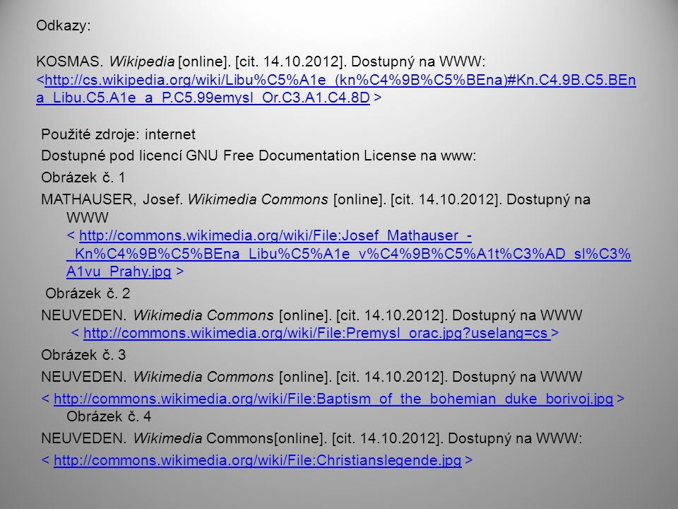 Odkazy: KOSMAS. Wikipedia [online]. [cit. 14. 10. 2012]